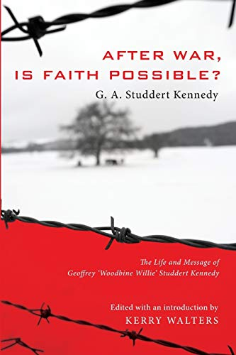 """After War, Is Faith Possible?: The Life and Message of Geoffrey """"""""Woodbine Willie""""&..."""