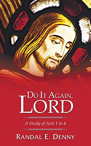 9781556353833: Do It Again, Lord: A Study of Acts 1 to 4
