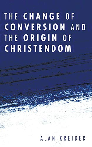 9781556353932: The Change of Conversion and the Origin of Christendom: