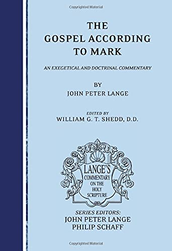 9781556354021: The Gospel according to Mark: an Exegetical and Doctrinal Commentary (Lange's Commentary on the Holy Scripture)