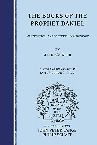9781556354083: The Books of the Prophet Daniel: an Exegetical and Doctrinal Commentary (Lange's Commentary on the Holy Scripture)