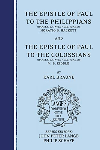 9781556354113: The Epistle of Paul to the Philippians and Colossians: an Exegetical and Doctrinal Commentary (Lange's Commentary on the Holy Scripture)