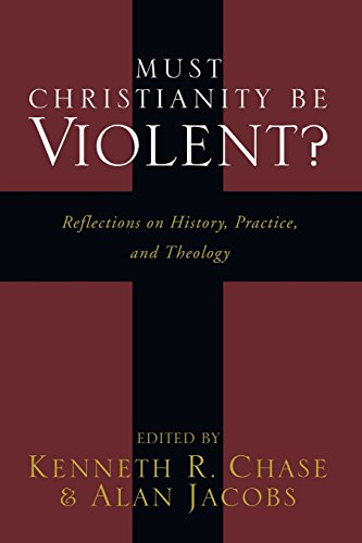9781556354335: Must Christianity Be Violent?: Reflections on History, Practice, and Theology