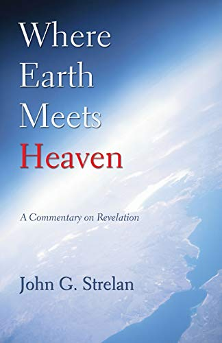 9781556354397: Where Earth Meets Heaven: A Commentary on Revelation