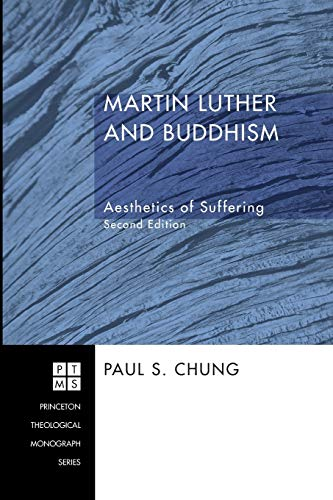 9781556354595: Martin Luther and Buddhism: Aesthetics of Suffering (Princeton Theological Monograph Series)