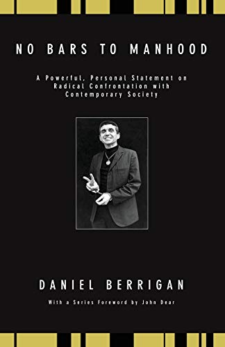 9781556354717: No Bars to Manhood: A powerful, personal statement on radical confrontation with contemporary society (Daniel Berrigan Reprint)
