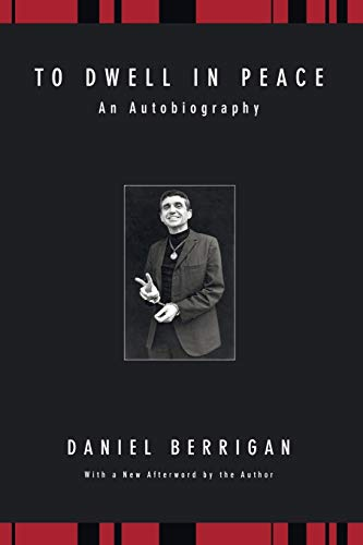9781556354731: To Dwell in Peace: An Autobiography (Daniel Berrigan Reprint)
