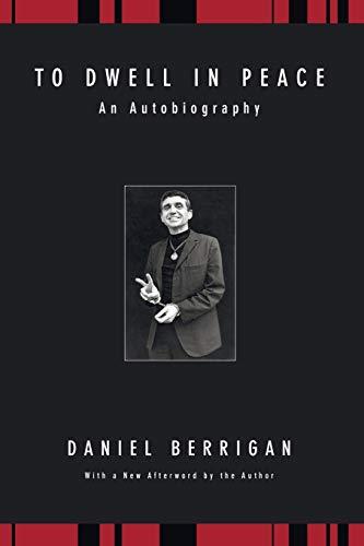 9781556354731: To Dwell in Peace: An Autobiography (Daniel Berrigan Reprint)