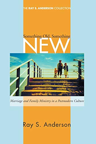 9781556354748: Something Old, Something New: Marriage and Family Ministry in a Postmodern Culture