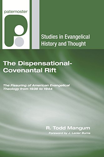 9781556354823: The Dispensational-Covenantal Rift: The Fissuring of American Evangelical Theology from 1936 to 1944 (Studies in Evangelical History and Thought)