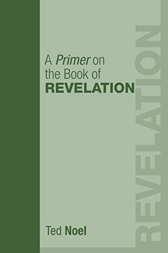 A Primer on the Book of Revelation:: Ted Noel