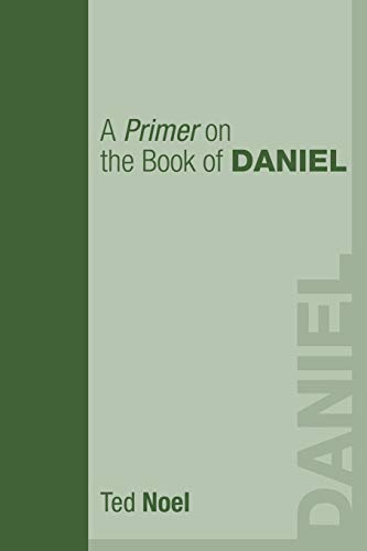 9781556355332: A Primer on the Book of Daniel: