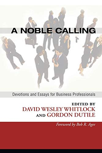 A Noble Calling: Devotions and Essays for Business Professionals: Wipf & Stock Pub