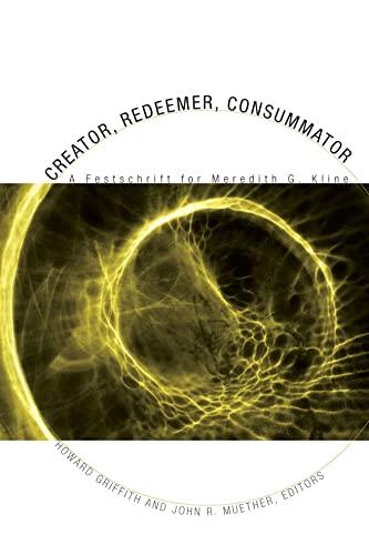 9781556355523: Creator, Redeemer, Consummator: A Festschrift for Meredith G. Kline
