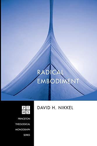 9781556355783: Radical Embodiment: (Princeton Theological Monograph)