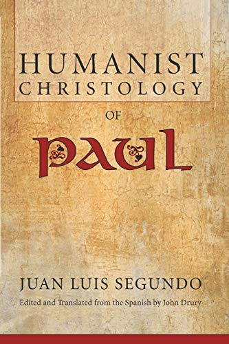 9781556356001: Humanist Christology of Paul: