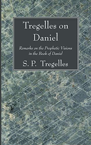 Tregelles on Daniel: Remarks on the Prophetic: Tregelles, S. P.