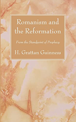 9781556356186: Romanism and the Reformation: From the Standpoint of Prophecy