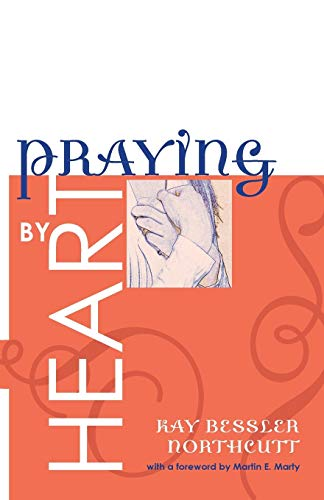 9781556356322: Praying by Heart: Prayers for Personal Devotion and Public Worship
