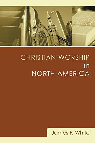 9781556356513: Christian Worship in North America: