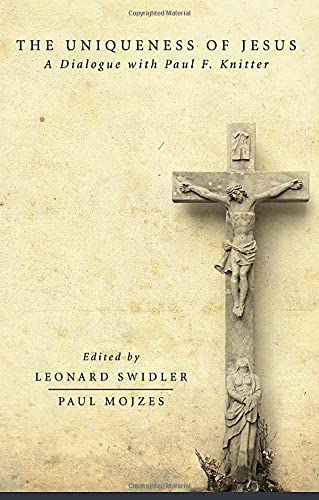 The Uniqueness of Jesus: A Dialogue with Paul F. Knitter