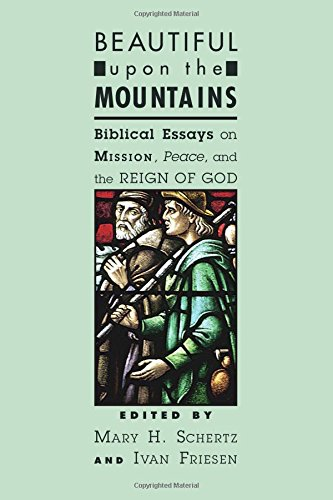 9781556356544: Beautiful upon the Mountains: Biblical Essays on Mission, Peace, and the Reign of God (Studies in Peace and Scripture)