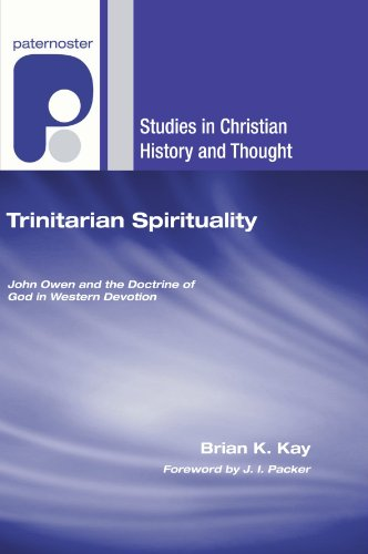 9781556356568: Trinitarian Spirituality: John Owen and the Doctrine of God in Western Devotion (Studies in Christian History and Thought)