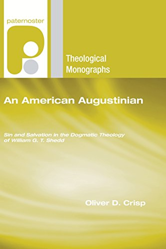 An American Augustinian: Sin and Salvation in the Dogmatic Theology of William G. T. Shedd (...