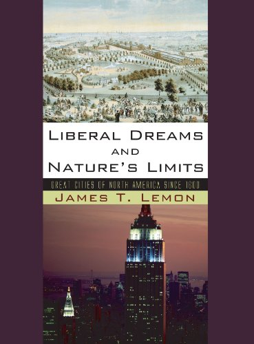 Liberal Dreams and Nature's Limits: Great Cities of North America since 1600