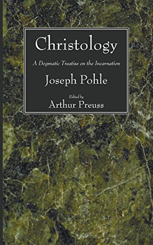 9781556357121: Christology: A Dogmatic Treatise on the Incarnation