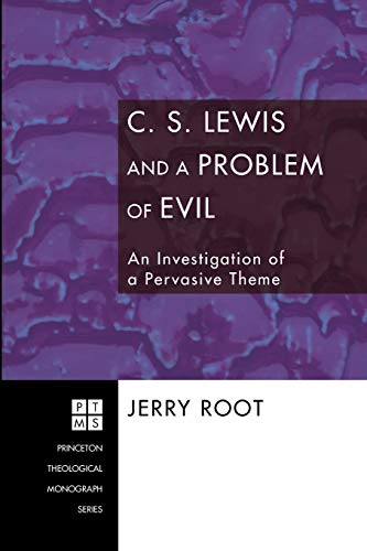 9781556357206: C. S. Lewis and a Problem of Evil: An Investigation of a Pervasive Theme (Princeton Theological Monograph)