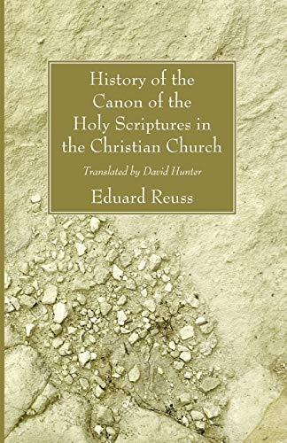 History of the Canon of the Holy Scriptures in the Christian Church: Reuss, Eduard