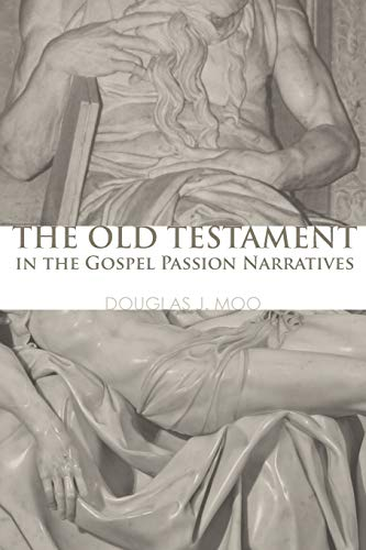 9781556357572: The Old Testament in the Gospel Passion Narratives: