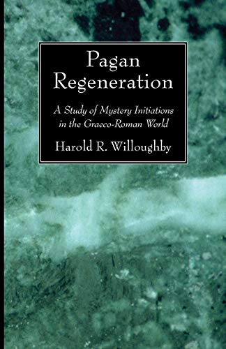 9781556357640: Pagan Regeneration: A Study of Mystery Initiations in the Graeco-Roman World