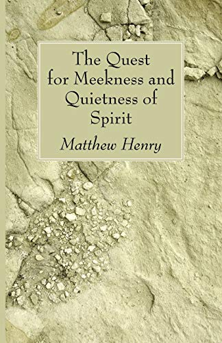 9781556357695: The Quest for Meekness and Quietness of Spirit