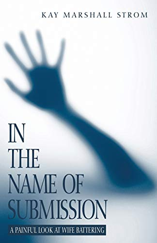 9781556357701: In the Name of Submission: A Painful Look at Wife Battering