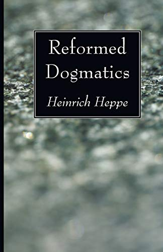 9781556357756: Reformed Dogmatics: