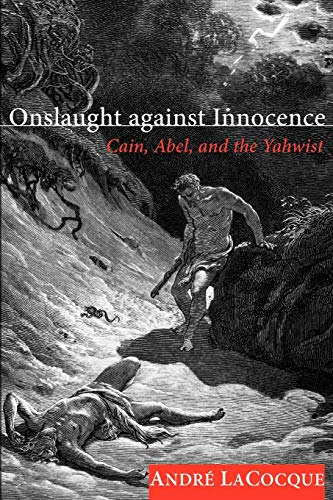 Onslaught Against Innocence: Cain, Abel, and the: Andre LaCocque