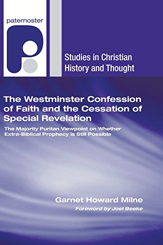 9781556358050: The Westminster Confession of Faith and the Cessation of Special Revelation: The Majority Puritan Viewpoint on Whether Extra-Biblical Prophecy is ... (Studies in Christian History and Thought)