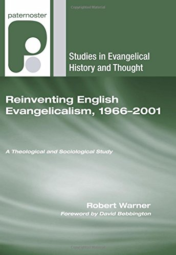 9781556358081: Reinventing English Evangelicalism, 1966-2001: A Theological and Sociological Study (Studies in Evangelical History and Thought)