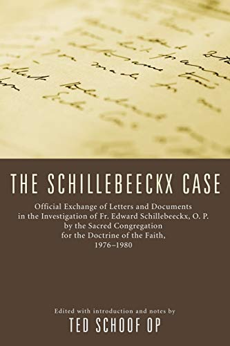 9781556358166: The Schillebeeckx Case: Official exchange of letter and documents in the investigation of Fr. Edward Schillebeeckx, O.P. by the Sacred Congregation for the Doctrine of the Faith, 1976-1980