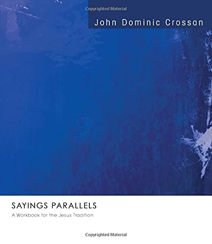 Sayings Parallels: A Workbook for the Jesus Tradition (1556358350) by John Dominic Crossan
