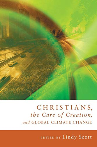 9781556358449: Christians, the Care of Creation, and Global Climate Change: