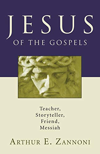9781556358517: Jesus of the Gospels: Teacher, Storyteller, Friend, Messiah