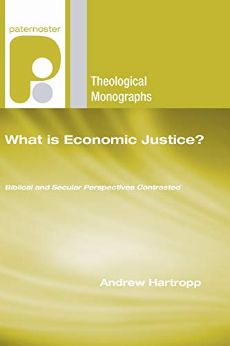 9781556358661: What is Economic Justice?: Biblical and Secular Perspectives Contrasted (Paternoster Theological Monographs)