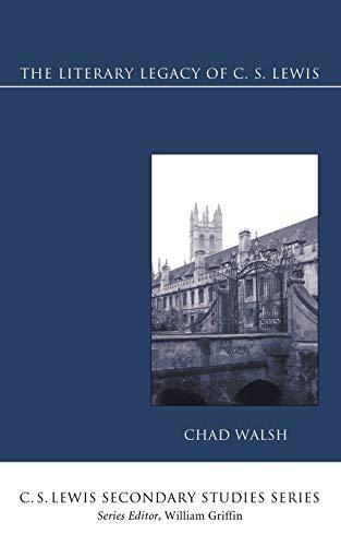 9781556358845: The Literary Legacy of C. S. Lewis: (C. S. Lewis Secondary Studies)