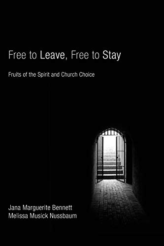 9781556358999: Free to Leave, Free to Stay: Fruits of the Spirit and Church Choice