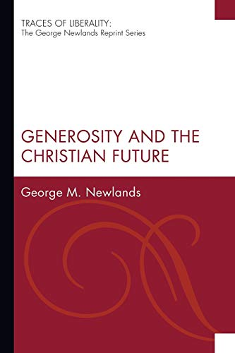 Generosity and the Christian Future: Newlands, George M.