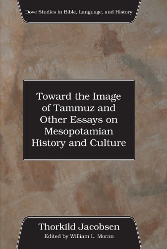 9781556359521: Toward the Image of Tammuz and Other Essays on Mesopotamian History and Culture: (Dove Studies in Bible, Language, and History)