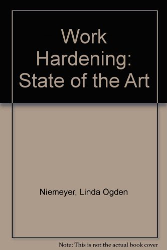 Work Hardening: State of the Art